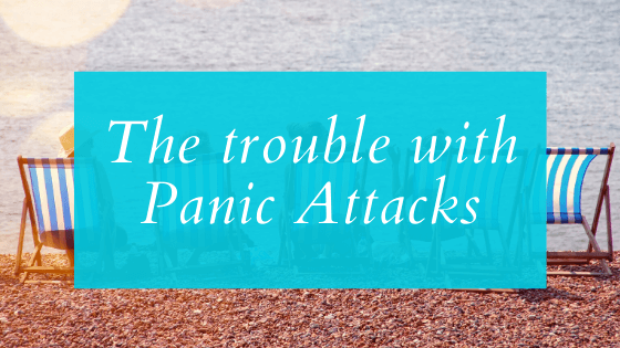 The trouble with Panic Attacks