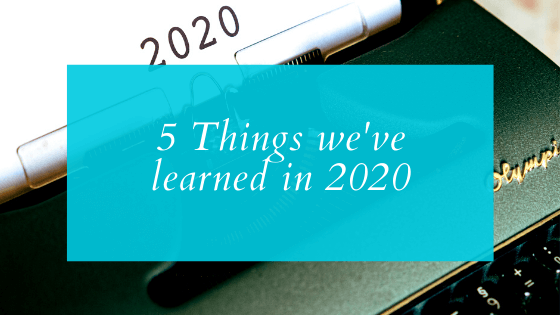 5 Things we've learned in 2020