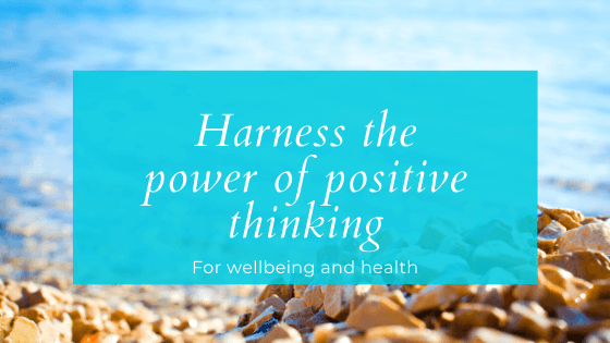 Harness the power of positive thinking