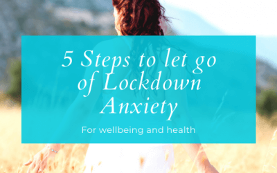 5 Steps to let go of lockdown anxiety